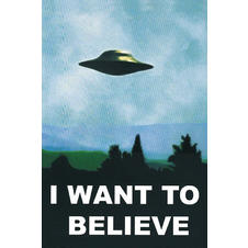 "Poster ""I Want To Believe"" OVNI"