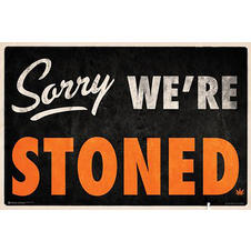 "Poster ""Sorry We're Stoned"""