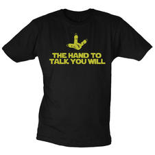 T-Shirt - The Hand To Talk You Will