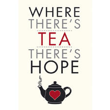 Mini poster Where There's Tea There's Hope