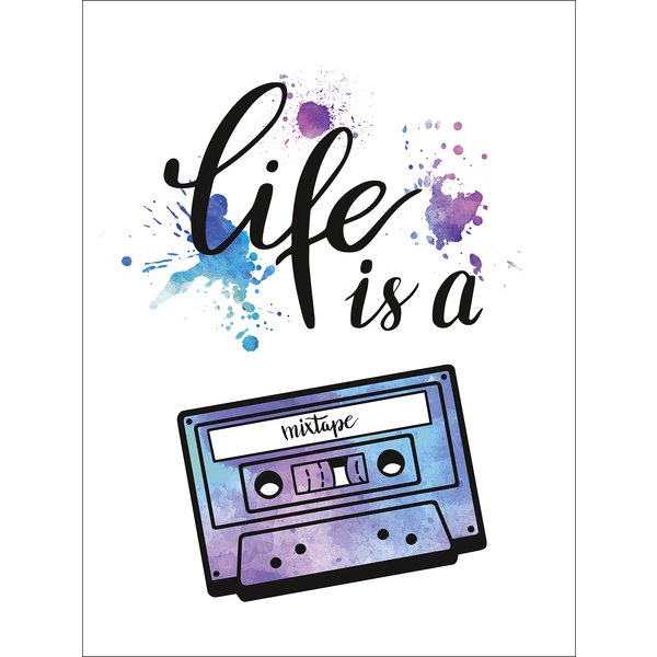 Impression d'art Life Is A Mixtape